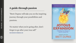 "A Guide Through Passion - ""Joyous Expansion"" by Brett Dupree"