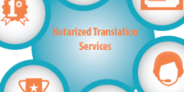 The Benefits with Notarized Translation Services