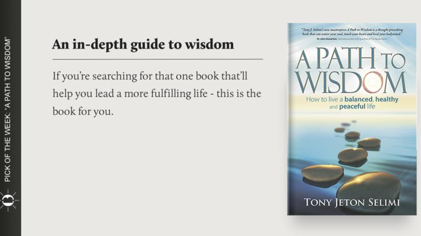 """""""A Path to Wisdom"""", by Tony Jeton Selimi"""
