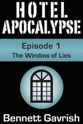 Hotel Apocalypse #1: The Window of Lies