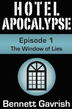 Hotel Apocalypse #1: The Window of Lies