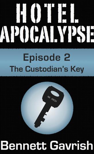Hotel Apocalypse #2: The Custodian's Key