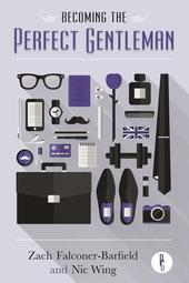 Becoming the Perfect Gentleman