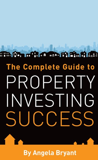 The Complete Guide to Property Investing Success