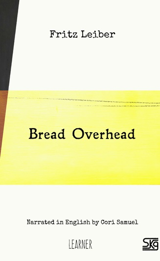 Bread Overhead (with audio)