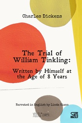 The Trial of William Tinkling: Written by Himself at the Age of 8 Years (with audio)