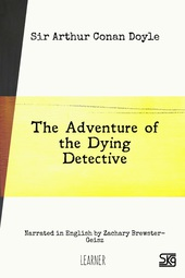 The Adventure of the Dying Detective (with audio)