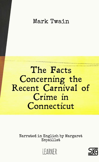 The Facts Concerning the Recent Carnival of Crime in Connecticut (with audio)