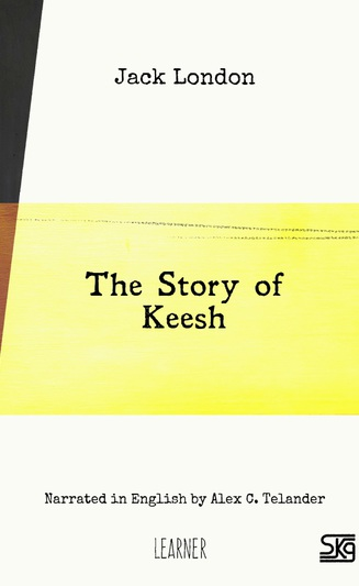 The Story of Keesh (with audio)