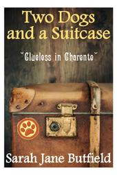 Two Dogs and a Suitcase: Clueless in Charente (Sarah Jane's Travel Memoirs Series, #2)