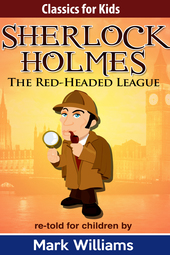 Sherlock For Kids: The Red-Headed League