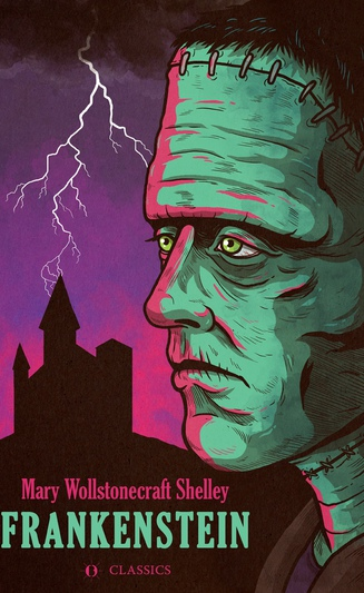 Frankenstein; or The Modern Prometheus